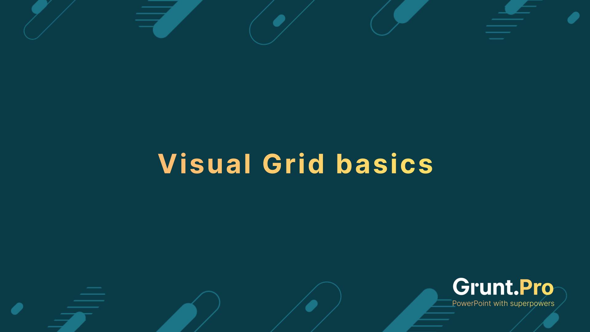 Visual grid basics